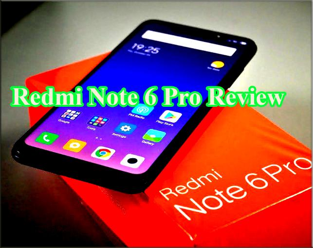Redmi Note 6 Pro Review- Best review